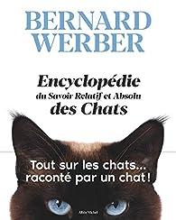 L'Encyclopédie du savoir relatif et absolu des chats par Bernard Werber