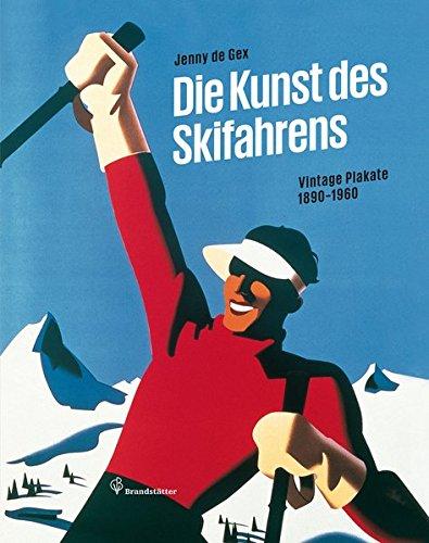 Die Kunst des Skifahrens - Vintage Plakate 1890-1960 -