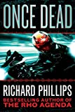 Once Dead (The Rho Agenda Inception Book 1) by Richard Phillips
