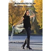 Autenticità in un mondo corrotto (Italian Edition)