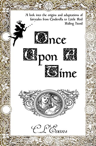 Once Upon A Time (Origins Series #1): An insight into the origins and adaptations of the modern fairytale. by [Evans, C.L.]
