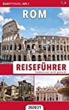 Reiseführer Rom: Städtereisen leicht gemacht 2020/21 - Bonus: Italienisch Wörterbuch für Touristen