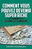 Telecharger Livres COMMENT VOUS POUVEZ DEVENIR SUPER RICHE (PDF,EPUB,MOBI) gratuits en Francaise
