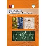Prueba Acceso Matemáticas Grado Superior. Castilla la Mancha. Teoría y +100 Ejercicios