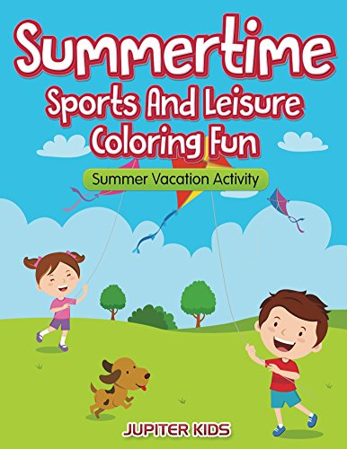Summertime - Sports And Leisure Coloring Fun: Summer Vacation Activity (Vacation Coloring and Art Book Series)