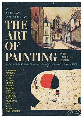 The Art of Painting : from Prehistory through the Renaissance / Edited by Pierre Seghers in Collaboration with Jacques Charpier ; Eexcerpts Translated by Sally T. Abeles