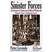 Sinister Forces?A Warm Gun: A Grimoire of American Political Witchcraft by Peter Levenda (2011-06-27)