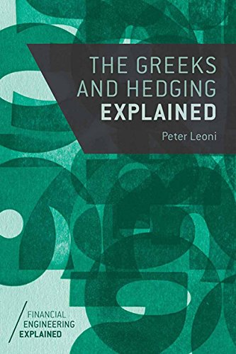 The Greeks and Hedging Explained (Financial Engineering Explained) (English Edition)