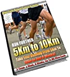 Run Further: Take Your Running From 5km to 10km in Just 6 Weeks