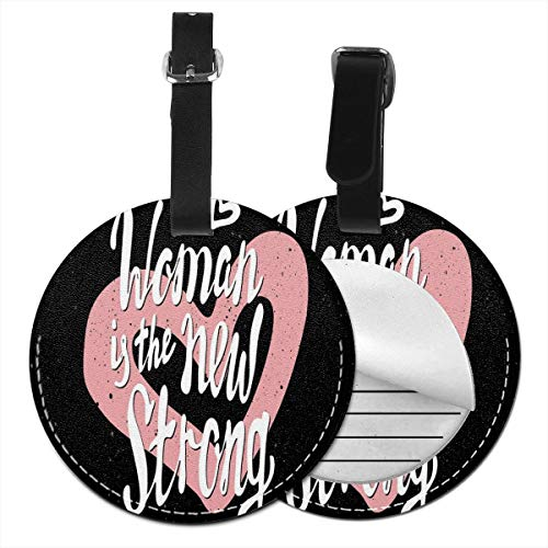 Round Travel Luggage Tags,Woman is The New Strong Quote In The Center of A Heart Fashionable,Leather Baggage Tag -