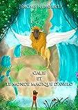 Calie et le monde magique d'Amilo (French Edition)