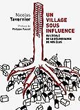 Un village sous influence: Ou l'école de la délinquance de nos élus - Témoignage