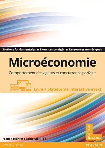 Microéconomie : Comportement des agents et concurrence parfaite - Livre + plateforme interactive eText par Franck Bien
