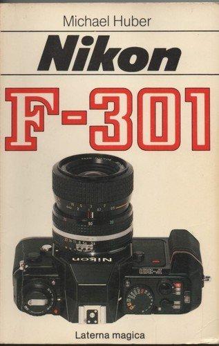 Nikon F-301 von Michael Huber (1990) Broschiert