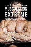 Image de Repas de Proteines Pour La Musculation Extreme: Musclez-Vous Rapidement Sans Shakes Pour Les Muscles Et Sans Supplements