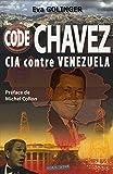 Code Chavez - CIA contre Venezuela