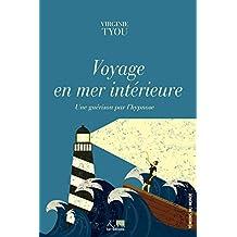 Voyage en mer intérieure: Une guérison par l'hypnose (Témoins du monde) (French Edition)