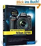 Nikon D750. Das Kamerahandbuch: Ihre...