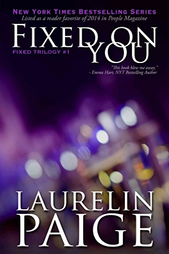 By Laurelin Paige Fixed on You: 1 (2nd Edition) [Paperback]