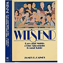 Wit's End: Days and Nights of the Algonquin Round Table by James R. Gaines (1977-03-01)