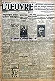 OEUVRE (L') [No 5299] du 04/04/1930 - ET PUISQU'IL LE FAUT REPARLONS DE BERGERAC PAR JEAN PIOT - UNE VOYAGEUSE EST VICTIME DANS LE TRAIN BORDEAUX-PARIS D'UNE SAUVAGE AGRESSION - RACCOURCIS PAR L'OUVRIER - AUX ASSISES DE LA SEINE - NE POUVANT AMENER SON AMANT A DIVORCER CATHERINE PIERRARD LE POIGNARDA - NOTRE CONCOURS DES MOTS HISTORIQUES - LE JURY - UNE INDISPOSITION DE M. TARDIEU - L'AFFAIRE ALMAZOFF DEVIENT L'AFFAIRE AMY PAR CLAUDE MARTIAL - LE PRIX DU LAIT VA BAISSER A PARIS - A LA CHAMBRE -
