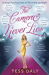 The Camera Never Lies: A laugh out loud tale of life in the spotlight