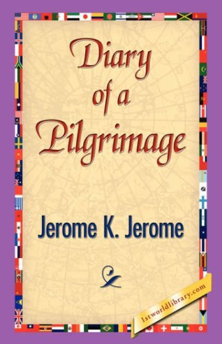 Diary of a Pilgrimage by Jerome Klapka Jerome (2007-04-15)