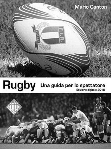 Rugby: Una guida per lo spettatore (Italian Edition) eBook: Mario ...