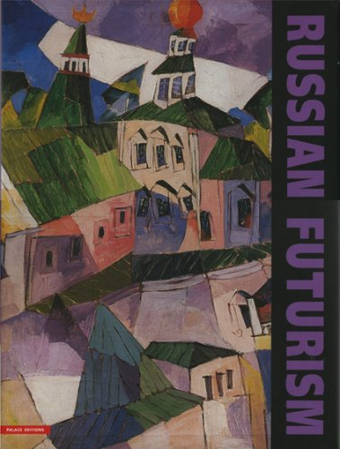 Russian Futurism and David Burliuk: David Burliuk - The Father of Russian Futurism