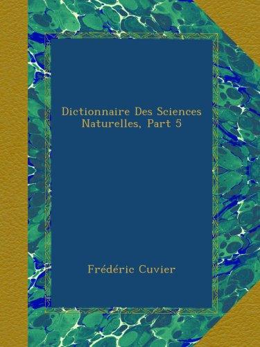 Dictionnaire Des Sciences Naturelles, Part 5 par Frédéric Cuvier