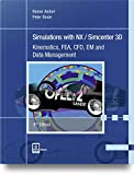 Simulations with NX / Simcenter 3D: Kinematics, FEA, CFD, EM and Data Management