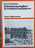 Modernisierungshandbuch für Architekten und Bauherren - Hermann H. Wiechmann