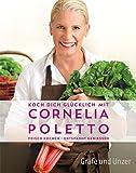Koch dich glücklich mit Cornelia Poletto: Frisch kochen - entspannt genießen (Einzeltitel)
