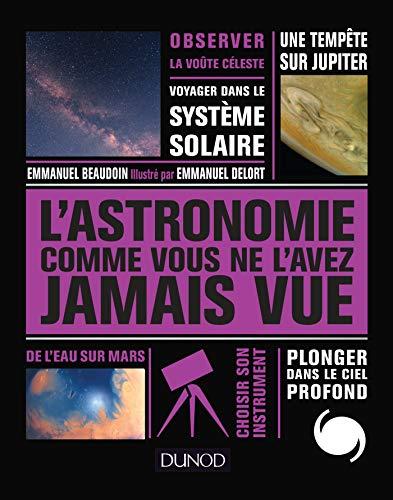 L'Astronomie comme vous ne l'avez jamais vue par Emmanuel Beaudoin