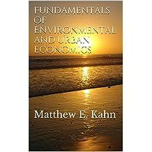 Fundamentals of Environmental and Urban Economics: Matthew E. Kahn (English Edition)