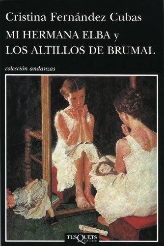 Mi hermana Elba y los altillos de Brumal (Volumen independiente)