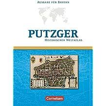 Putzger - Historischer Weltatlas - [104. Auflage]: Kartenausgabe Bayern: Atlas mit Register