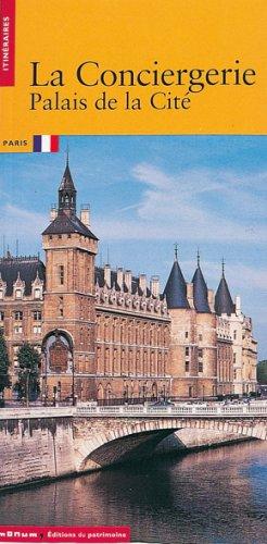 La Conciergerie: Palais de la Cité (Itinéraires)