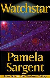 Watchstar (Watchstar Trilogy) by Pamela Sargent (1980-12-01)
