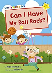 Can I Have my Ball Back? (Yellow Early Reader) (Yellow Band)