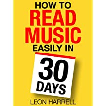 How to Read Music Easily in 30 Days (English Edition)