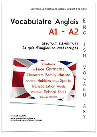 Le Vocabulaire Anglais Courant A1 Débutant - A2 Elémentaire + exercices corrigés