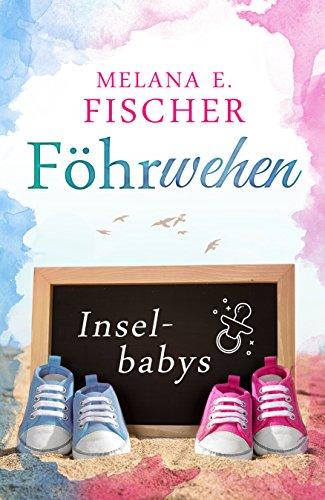 Buchseite und Rezensionen zu 'Föhrwehen: Inselbabys (Föhr Reihe 5)' von Melana E. Fischer