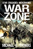 War Zone (Star Crusades: Mercenaries Book 5)