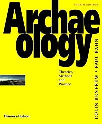 Archaeology: Theories, Methods and Practice by Lord Colin Renfrew (2004-08-31)