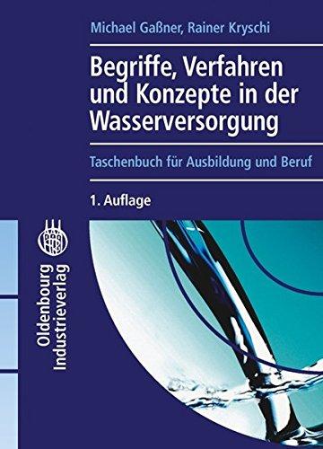 Begriffe, Verfahren und Konzepte in der Wasserversorgung