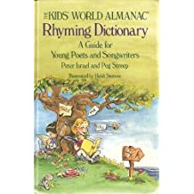 Kid's World Almanac Rhyming Dictionary: A Guide for Young Poets and Songwriters by Peter Israel (1991-02-24)