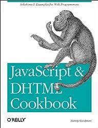 JavaScript & DHTML Cookbook by Danny Goodman (2003-04-01)