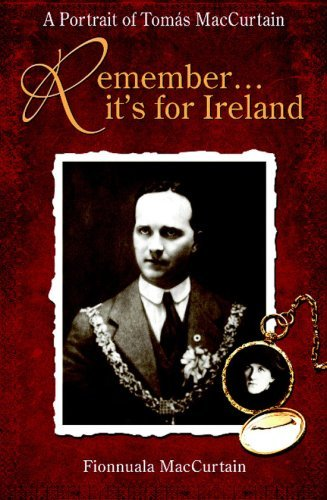 Remember it's for Ireland: A Family Memoir of Tomas MacCurtain by Fionnuala MacCurtain (2006-10-07)