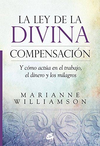 La Ley De La Divina Compensación (Espiritualidad) por Marianne Williamson